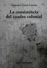 Consistencia del cuadro colonial, La