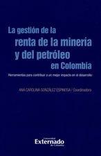 Gestión de la renta de la minería y del petróleo en Colombia, La