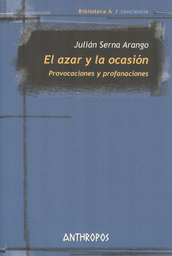 El Azar y la ocasión. Provocaciones y profanaciones | comprar en libreriasiglo.com