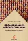 Organizaciones afrocolombianas. Una aproximación sociológica | comprar en libreriasiglo.com