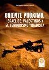 Oriente próximo, israelíes, palestinos y el terrorismo yihadista | comprar en libreriasiglo.com