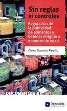 Sin reglas ni controles. Regulación de la publicidad de alimentos y bebidas dirigida a menores de edad