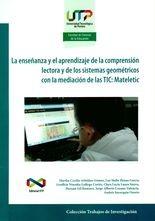 Enseñanza y el aprendizaje de la comprensión lectora y de los sistemas geométricos con la mediación de las TIC: Mateletic
