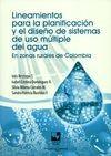 Lineamientos para la planificación y el diseño de sistemas de uso múltiple del agua en zonas rurales de Colombia | comprar en libreriasiglo.com