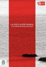 La educación moral: un camino de humanización