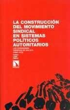 Construcción del movimiento sindical en sistemas políticos autoritarios. Las comisiones obreras de Galicia (1966-1975), La