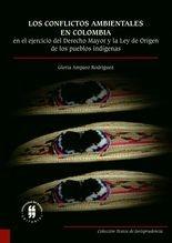 conflictos ambientales en Colombia en el ejercicio del Derecho Mayor y la ley de Origen de los pueblos indígenas, Los