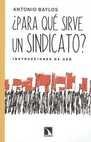 Para qué sirve un sindicato? Instrucciones de uso | comprar en libreriasiglo.com