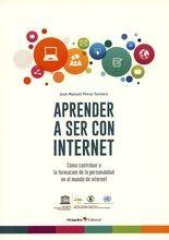 Aprender a ser con internet. Cómo contribuir a la formación de la personalidad en el mundo de internet