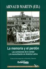 Memoria y el perdón. Las comisiones de la verdad y la reconciliación en América Latina, La