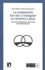 Cooperación Sur-Sur y triangular en América Latina. Políticas afirmativas y prácticas transformadoras
