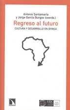 Regreso al futuro. Cultura y desarrollo en África