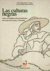 Las Culturas negras. Entre sociedades afrocolombianas del norte del Cauca, Colombia   comprar en libreriasiglo.com