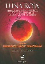 Luna roja. Fundamentos teóricos y metodológicos I