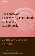 Tres ensayos: El derecho y la equidad. La justicia. La sabiduría