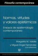 Normas, virtudes y valores epistémicos. Ensayos de epistemología contemporánea