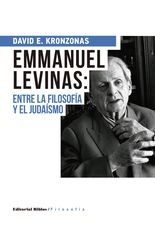 Emmanuel Levinas: entre la filosofía y el judaísmo