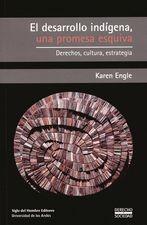 Desarrollo indígena, una promesa esquiva. Derechos, cultura, estrategia, El