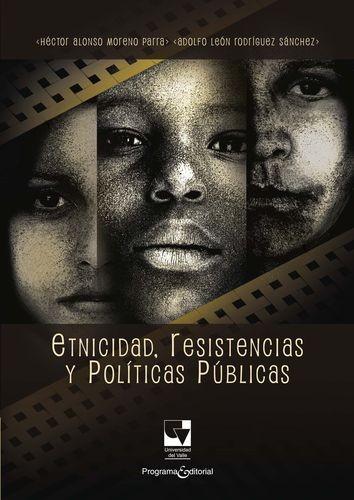 Etnicidad, resistencias y políticas públicas