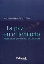 Paz en el territorio. Poder local y posconflicto en Colombia, La