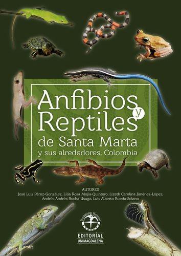 Anfibios y reptiles de Santa Marta y sus alrededores Colombia