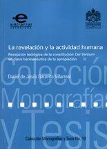 Revelación y la actividad humana. Recepción teológica de la constitución Dei Verbum en clave hermenéutica de la apropiación, La