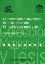 Racionalidad sapiencial en el estatuto del conocimiento teológico, La