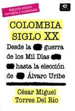 Colombia siglo XX. Desde la guerra de los Mil Días hasta la elección de Álvaro Uribe