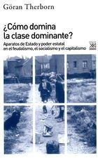 Cómo domina la clase dominante? Aparatos de Estado y poder estatal en el feudalismo, el socialismo y el capitalismo