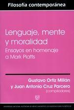 Lenguaje, mente y moralidad. Ensayos en homenaje a Mark Platts