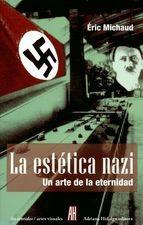 Estética nazi. Un arte de la eternidad, La