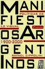 Manifiestos argentinos. Políticas de lo visual 1900-2000
