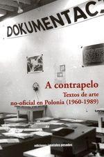 A contrapelo. Textos de arte no-oficial en Polonia (1960-1989)