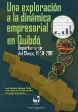 Una exploración a la dinámica empresarial en Quibdó, Departamento del Chocó, 1950-2010