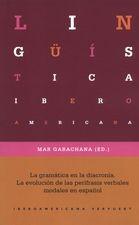 Gramática en la diacronía. La evolución de las perífrasis verbales modales en español, La