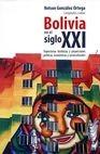 Bolivia en el siglo XXI. Trayectorias históricas y proyecciones políticas, económicas y socioculturales | comprar en libreriasiglo.com
