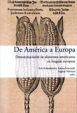De América a Europa. Denominaciones de alimentos americanos en lenguas europeas