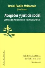 Abogados y justicia social. Derecho de interés público y clínicas jurídicas