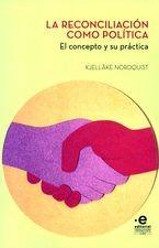 Reconciliación como política. El concepto y su práctica, La