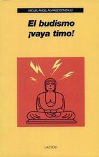 Budismo vaya timo, El