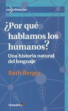 ¿Por qué hablamos los humanos?. Una historia natural del lenguaje
