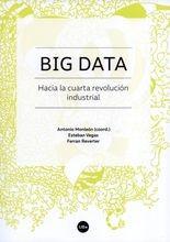 Big data. Hacia la cuarta revolución industrial