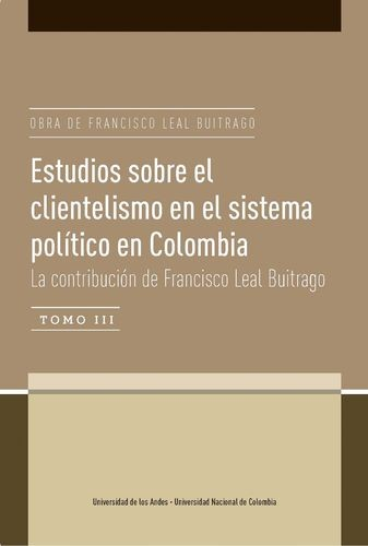 Estudios sobre el clientelismo en el sistema político en Colombia. La contribución de Francisco Leal Buitrago