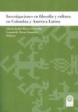 Investigaciones en filosofía y cultura en Colombia y América Latina