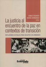 Justicia al encuentro de la paz en contextos de transición. Reflexiones actuales para desafíos colombianos, La