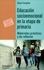 Educación socioemocional en la etapa de primaria. Materiales prácticos y de reflexión | comprar en libreriasiglo.com