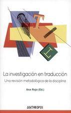 Investigación en traducción. Una revisión metodológica de la disciplina, La