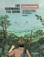 Guáimaros y El Tapón. La masacre invisible, Los