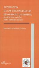 Alteración de las circunstancias en derecho de familia. Instituciones viejas para tiempos nuevos