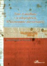 Entre el asimilismo y la independencia. El autonomismo puertorriqueño